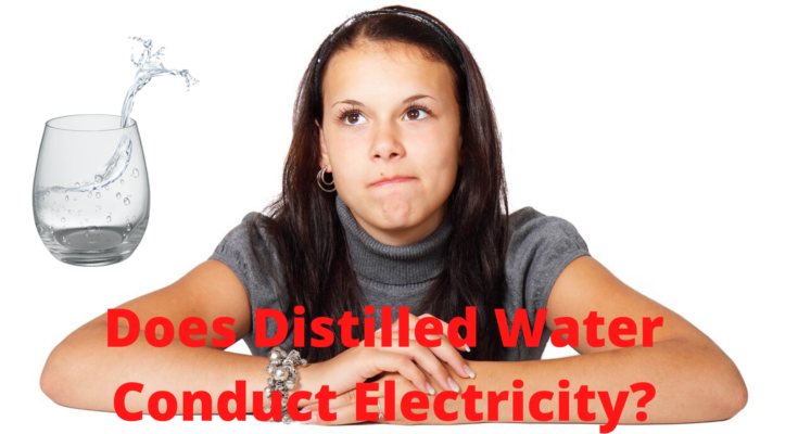 Does Distilled Water Conduct Electricity