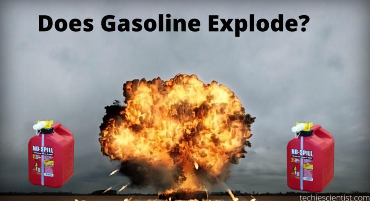 Does Gasoline Explode