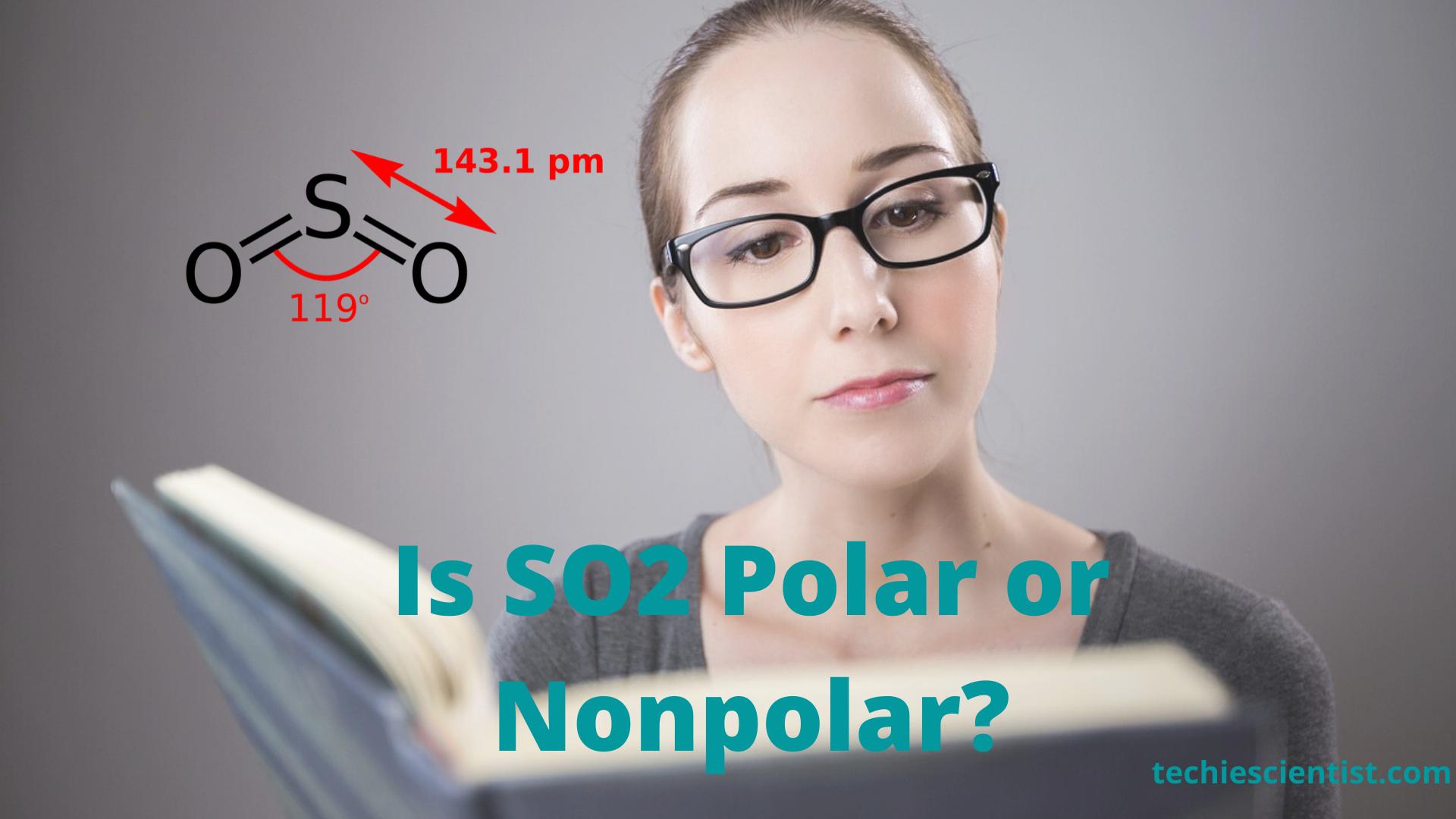 Is So2 Polar Or Nonpolar