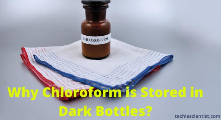 Why Chloroform is Stored in Dark Bottles