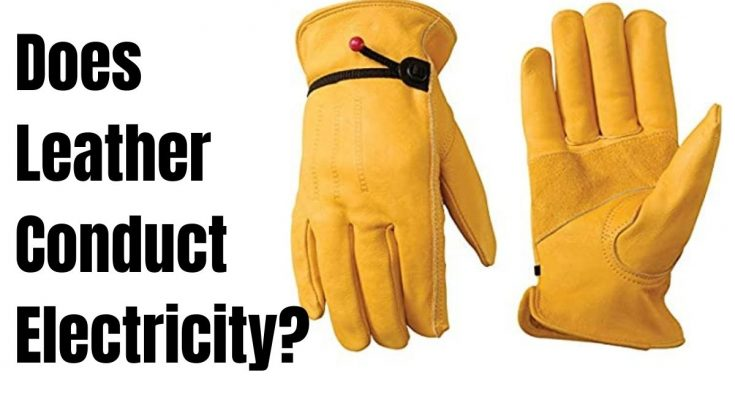 Does Leather Conduct Electricity